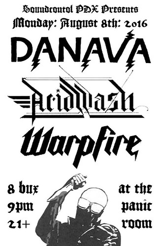 8/8/16 Danava/AcidWash/Warpfire