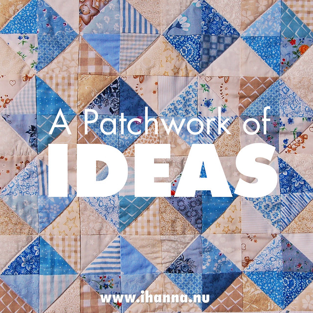 A patchwork of ideas found at www.ihanna.nu as usual - inspiration en masse October 2016