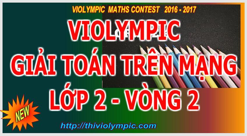 Thi violympic Giải toán trên mạng Lớp 2 Vòng 2 Năm 2017