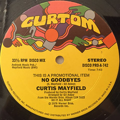 CURTIS MAYFIELD:NO GOODBYES(LABEL SIDE-B)