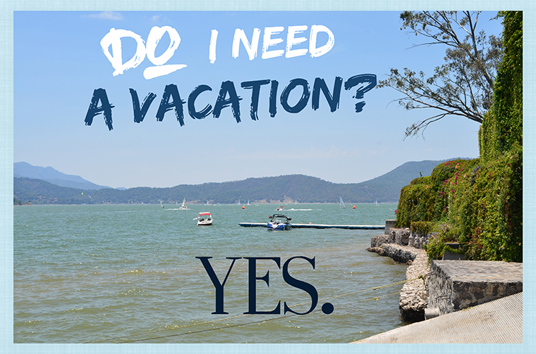 Wisdom #8 Do I Need a Vacation