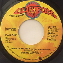 CURTIS MAYFIELD:MIGHTY MIGHTY(SPADE AND WHITEY)(LABEL SIDE-B)